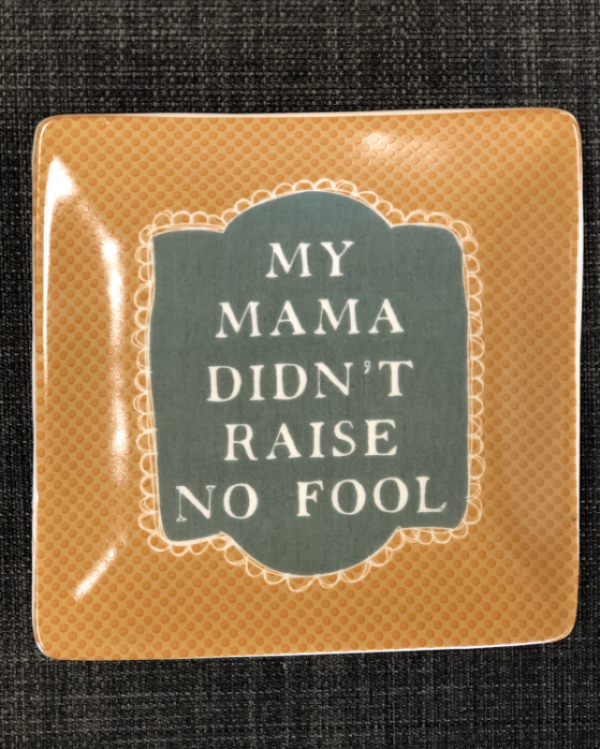 Intuition of Murray | Gifts | Kentucky | Stoneware Sassy Sayings | Trinket Tray | Mama Didn't Raise No Fool
